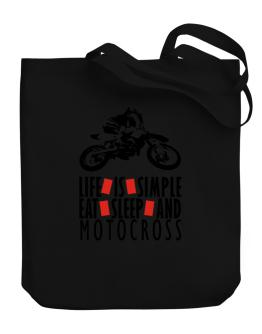 Life Is Simple. Eat , Sleep & Motocross Canvas Tote Bag