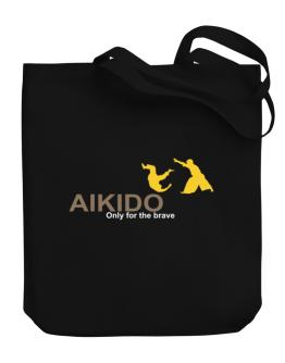 Aikido - Only For The Brave Canvas Tote Bag