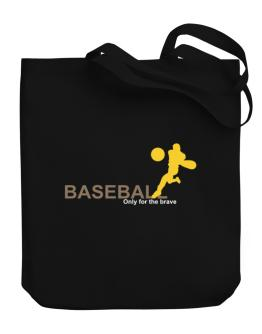 Baseball - Only For The Brave Canvas Tote Bag