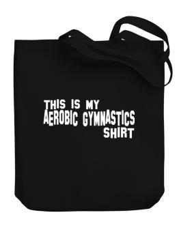 This Is My Aerobic Gymnastics Shirt Canvas Tote Bag