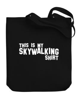 This Is My Skywalking Shirt Canvas Tote Bag