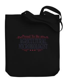 Proud To Be An Agricultural Microbiologist Canvas Tote Bag