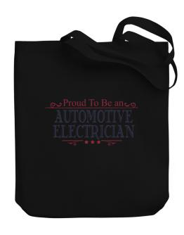 Proud To Be An Automotive Electrician Canvas Tote Bag