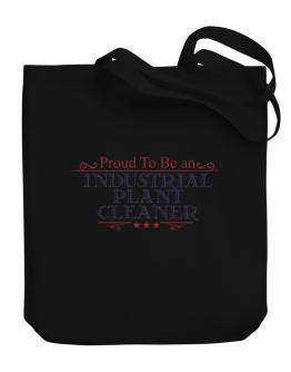 Proud To Be An Industrial Plant Cleaner Canvas Tote Bag