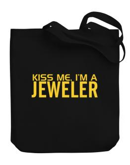 Kiss Me, I Am A Jeweler Canvas Tote Bag