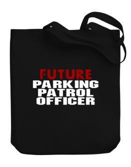 Future Parking Patrol Officer Canvas Tote Bag