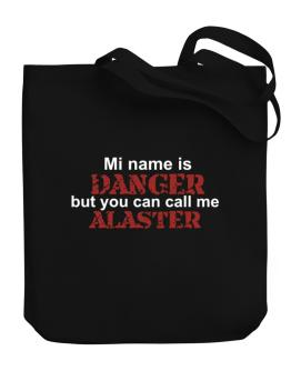 My Name Is Danger But You Can Call Me Alaster Canvas Tote Bag