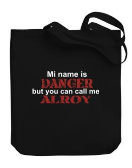 My Name Is Danger But You Can Call Me Alroy Canvas Tote Bag