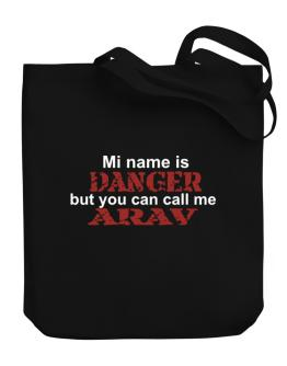 My Name Is Danger But You Can Call Me Arav Canvas Tote Bag