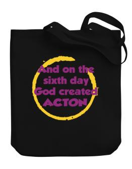 And On The Sixth Day God Created Acton Canvas Tote Bag