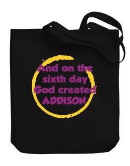 And On The Sixth Day God Created Addison Canvas Tote Bag