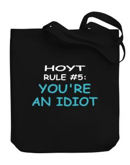 Hoyt Rule #5: You