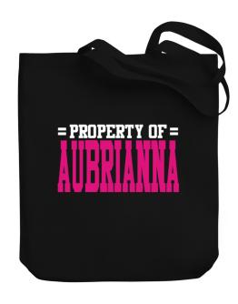 Property Of Aubrianna Canvas Tote Bag
