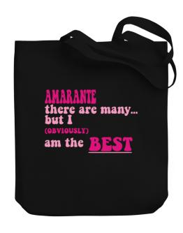 Amarante There Are Many... But I (obviously!) Am The Best Canvas Tote Bag