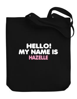 Hello! My Name Is Hazelle Canvas Tote Bag