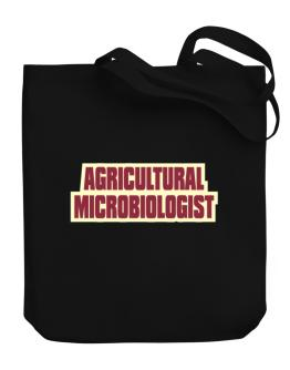 Agricultural Microbiologist Canvas Tote Bag