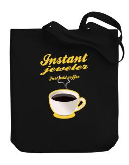 Instant Jeweler, just add coffee Canvas Tote Bag