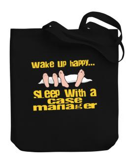 wake up happy .. sleep with a Case Manager Canvas Tote Bag