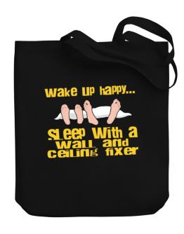 wake up happy .. sleep with a Wall And Ceiling Fixer Canvas Tote Bag