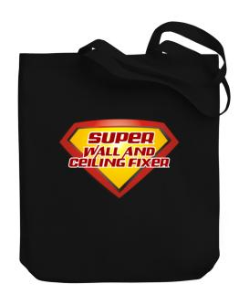 Super Wall And Ceiling Fixer Canvas Tote Bag