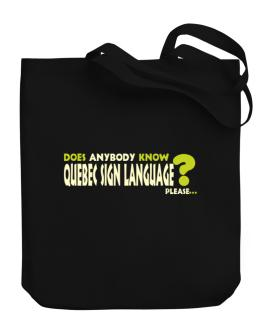 Does Anybody Know Quebec Sign Language? Please... Canvas Tote Bag