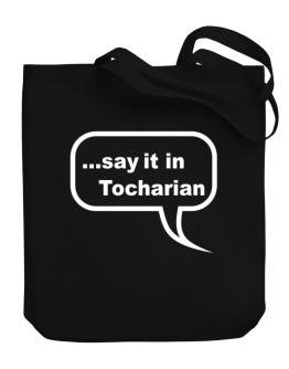 Say It In Tocharian Canvas Tote Bag