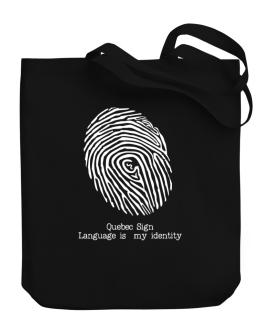 Quebec Sign Language Is My Identity Canvas Tote Bag