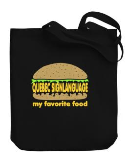 Quebec Sign Language My Favorite Food Canvas Tote Bag