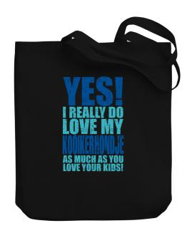 Yes! I Really Do Love My Kooikerhondje Canvas Tote Bag