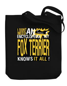 ... My Fox Terrier Knows It All !!! Canvas Tote Bag