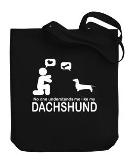 No One Understands Me Like My Dachshund Canvas Tote Bag