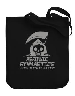 Aerobic Gymnastics Until Death Separate Us Canvas Tote Bag