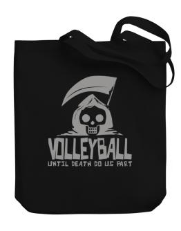 Volleyball Until Death Separate Us Canvas Tote Bag