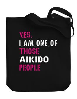 Yes I Am One Of Those Aikido People Canvas Tote Bag