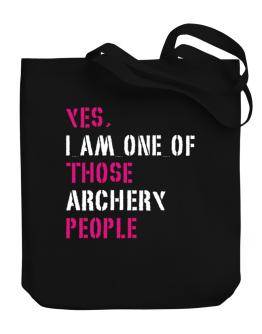 Yes I Am One Of Those Archery People Canvas Tote Bag