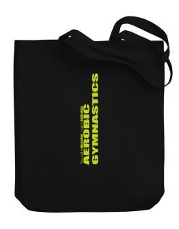 Aerobic Gymnastics Dedication Aerobic Gymnastics Canvas Tote Bag