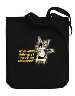 Who Needs Therapy? I Have My American Wirehair Canvas Tote Bag