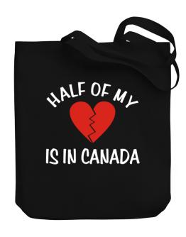 Half Of My Heart Is In Canada Canvas Tote Bag