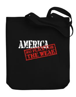 America No Place For The Weak Canvas Tote Bag