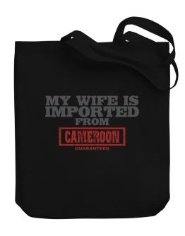 My Wife Is Imported From Cameroon Guaranteed Canvas Tote Bag