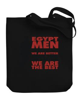 Egypt Men I'm Not Saying We're Better Than You. I Am Saying We Are The Best Canvas Tote Bag