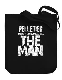Pelletier More Than A Man - The Man Canvas Tote Bag