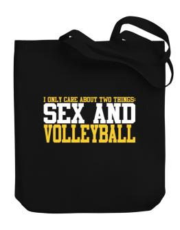 I Only Care About 2 Things : Sex And Volleyball Canvas Tote Bag