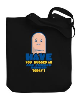 Have You Hugged An Ame Church Member Today? Canvas Tote Bag