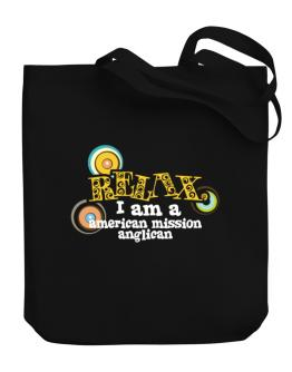 Relax, I Am An American Mission Anglican Canvas Tote Bag
