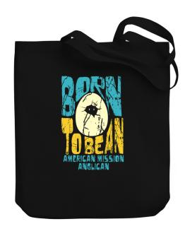 Born To Be An American Mission Anglican Canvas Tote Bag