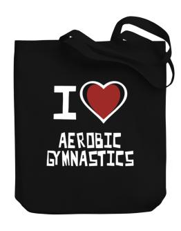 I Love Aerobic Gymnastics Canvas Tote Bag