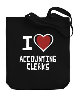 I Love Accounting Clerks Canvas Tote Bag