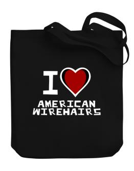 I Love American Wirehairs Canvas Tote Bag
