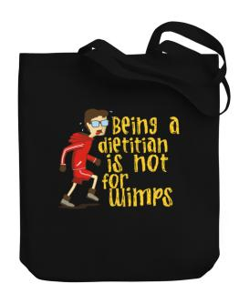 Being A Dietitian Is Not For Wimps Canvas Tote Bag